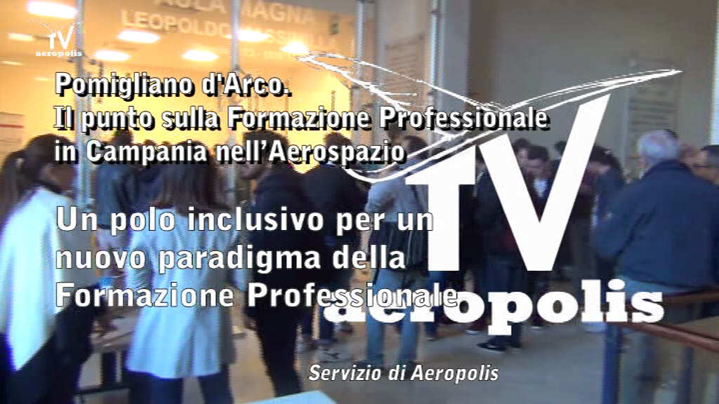 Aerospazio Pomigliano Polo Formativo Marciani